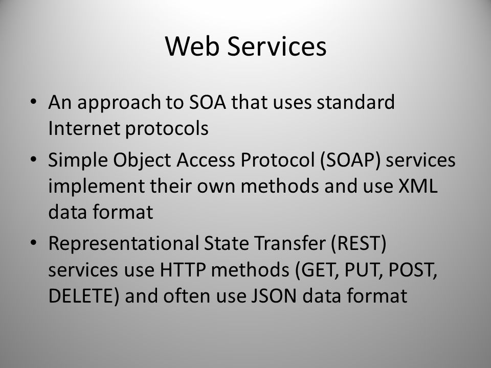 Web Services An approach to SOA that uses standard Internet protocols