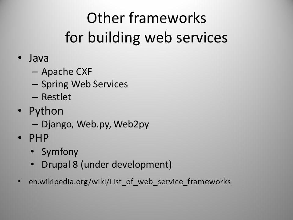 Other frameworks for building web services