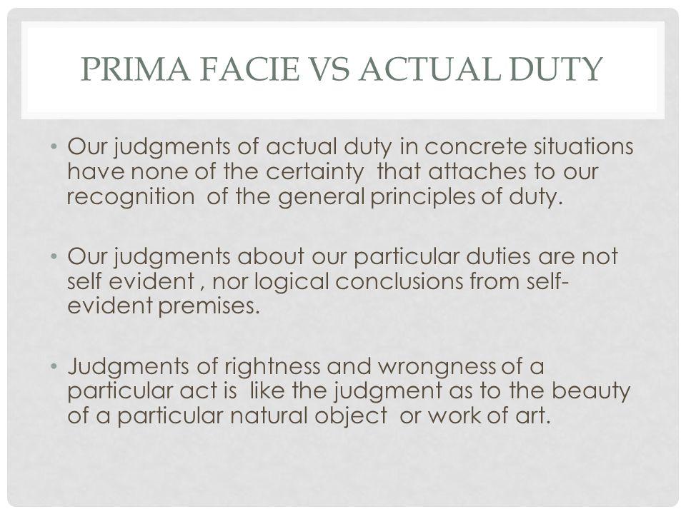 Prima Facie VS Actual Duty