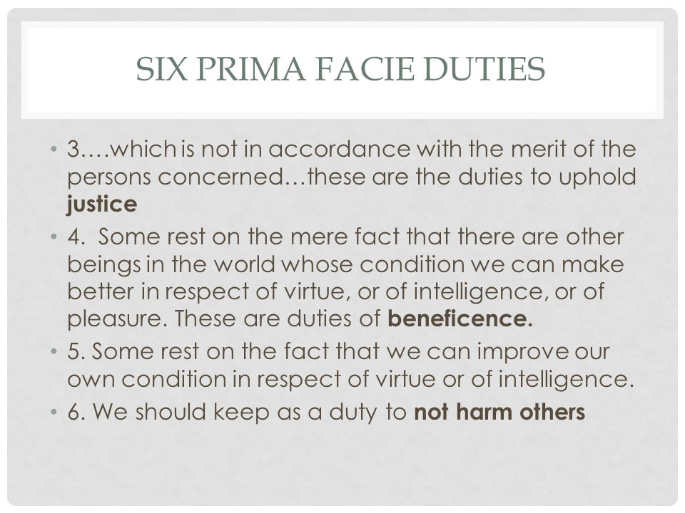 Six Prima Facie Duties 3….which is not in accordance with the merit of the persons concerned…these are the duties to uphold justice.