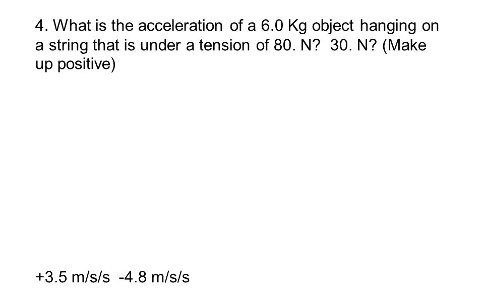 4. What is the acceleration of a 6