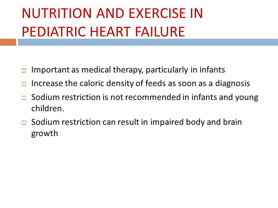 NUTRITION AND EXERCISE IN PEDIATRIC HEART FAILURE
