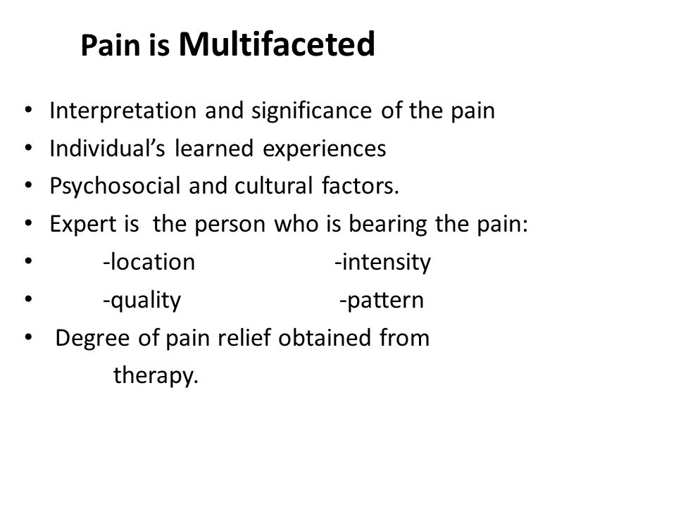 Pain is Multifaceted Interpretation and significance of the pain