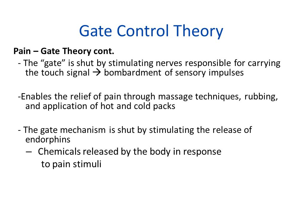 Gate Control Theory Chemicals released by the body in response