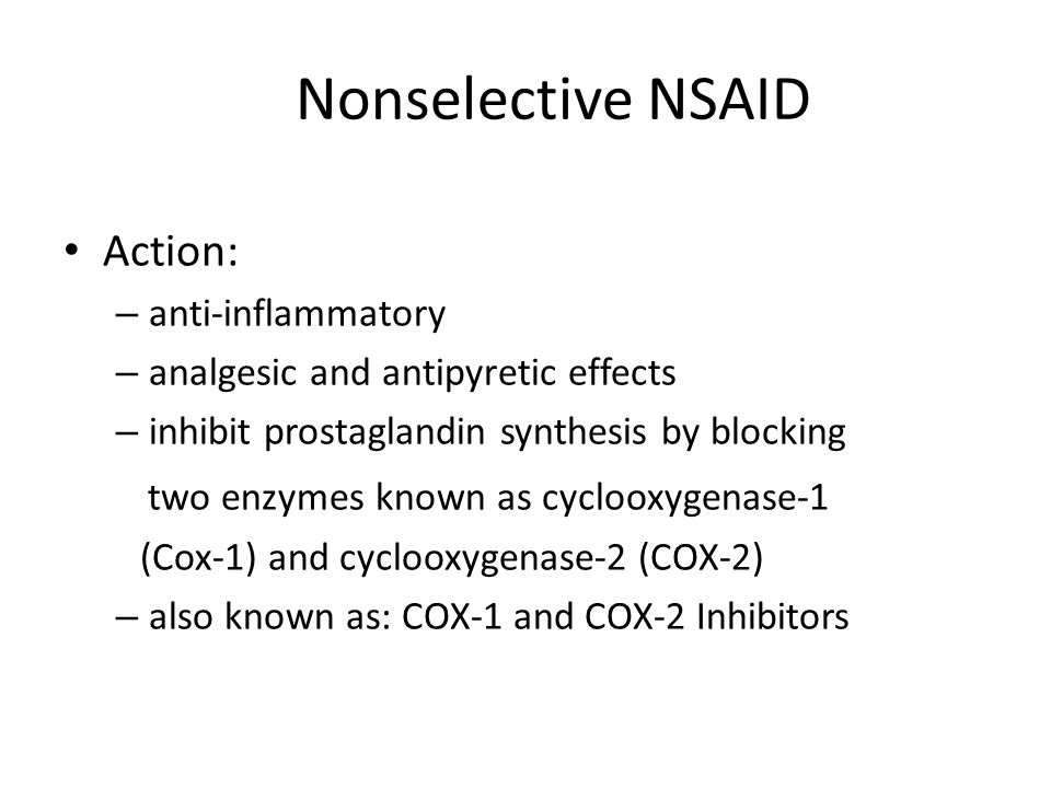 Nonselective NSAID Action: two enzymes known as cyclooxygenase-1