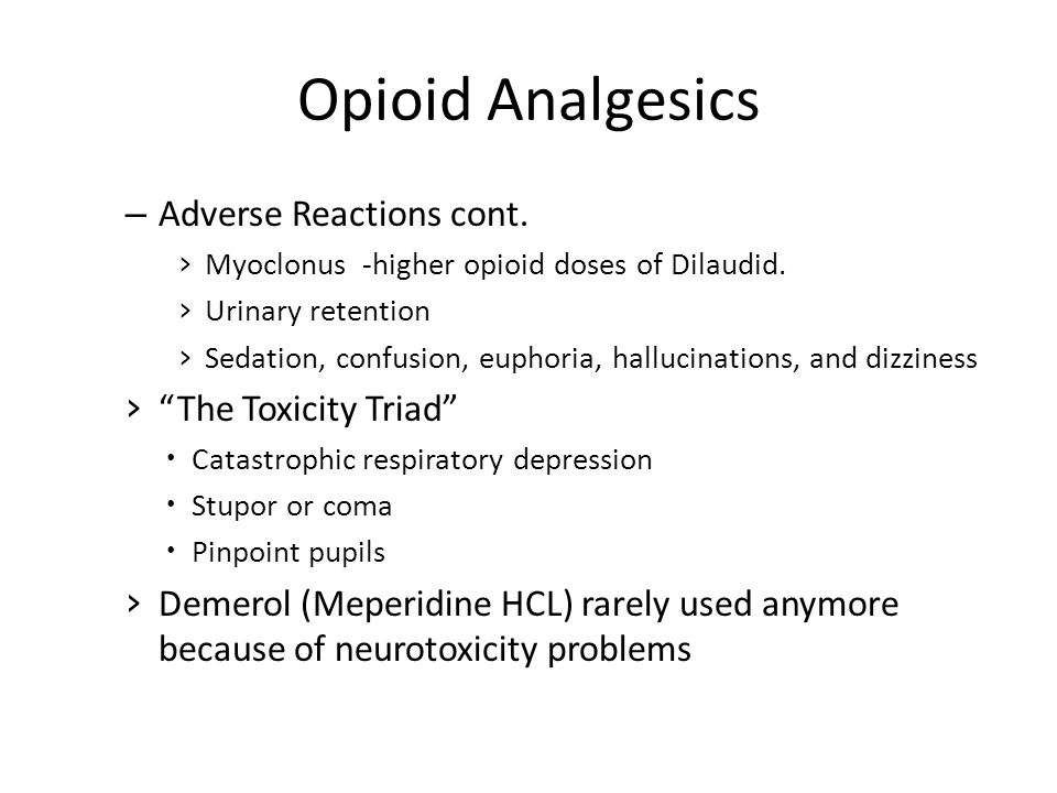 Opioid Analgesics Adverse Reactions cont. The Toxicity Triad