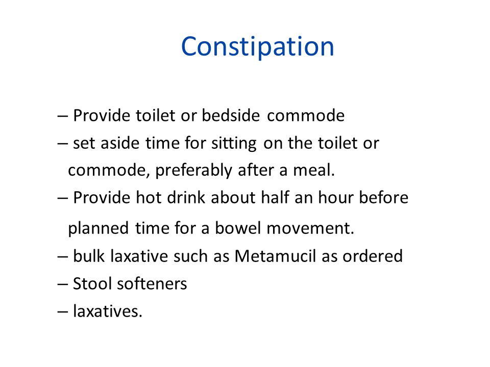 Constipation planned time for a bowel movement.