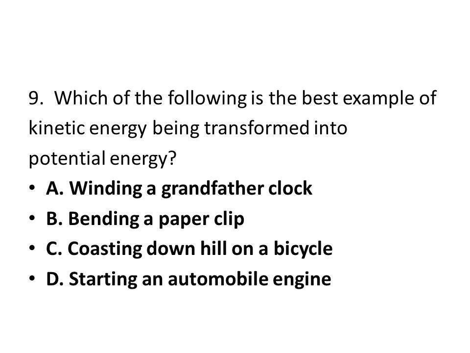 9. Which of the following is the best example of