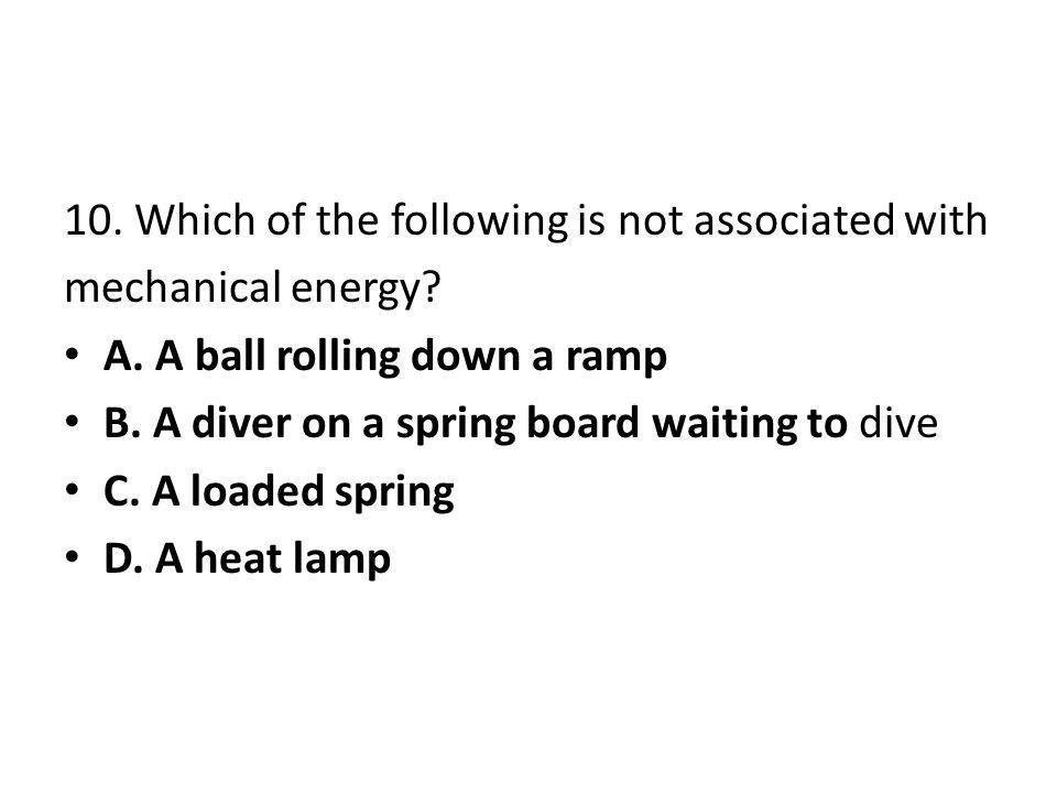 10. Which of the following is not associated with