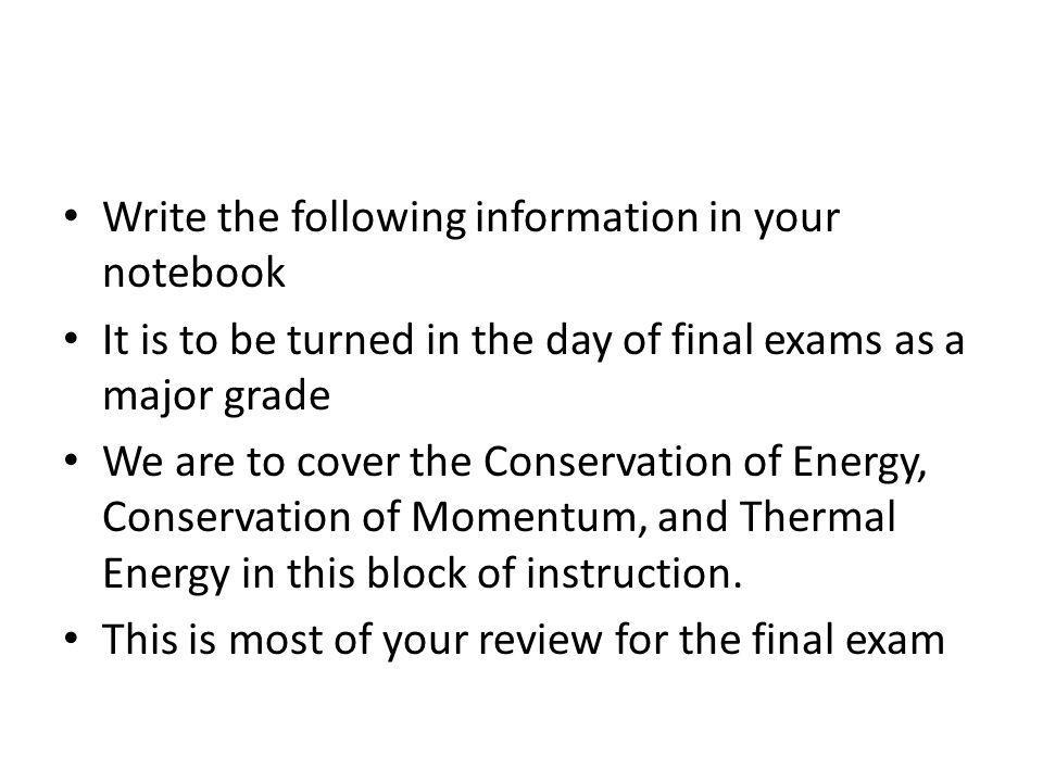 Write the following information in your notebook