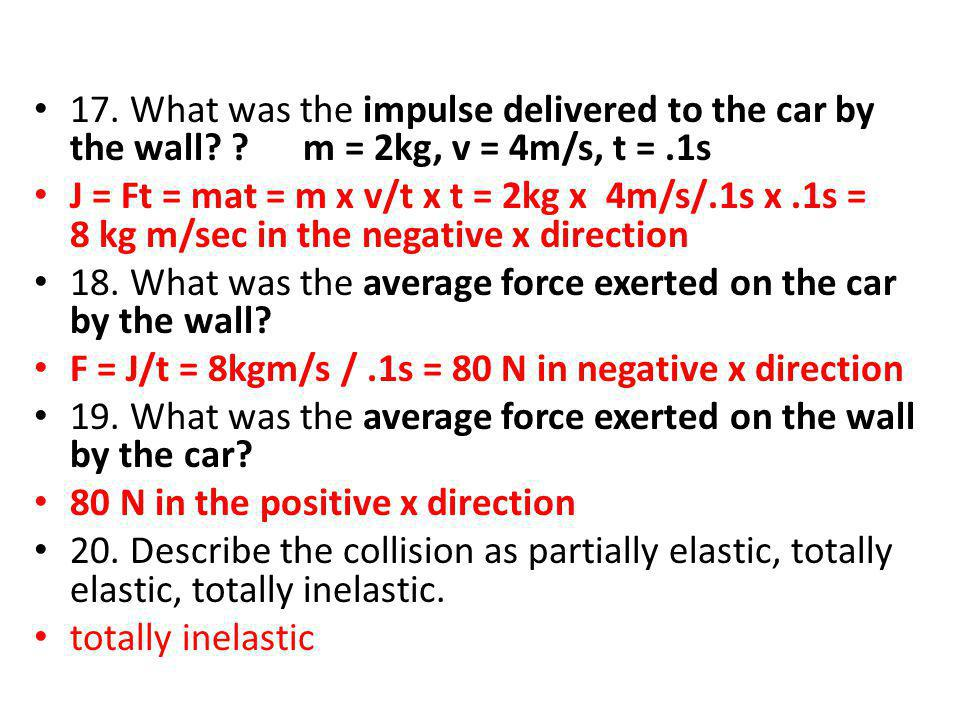 17. What was the impulse delivered to the car by the wall