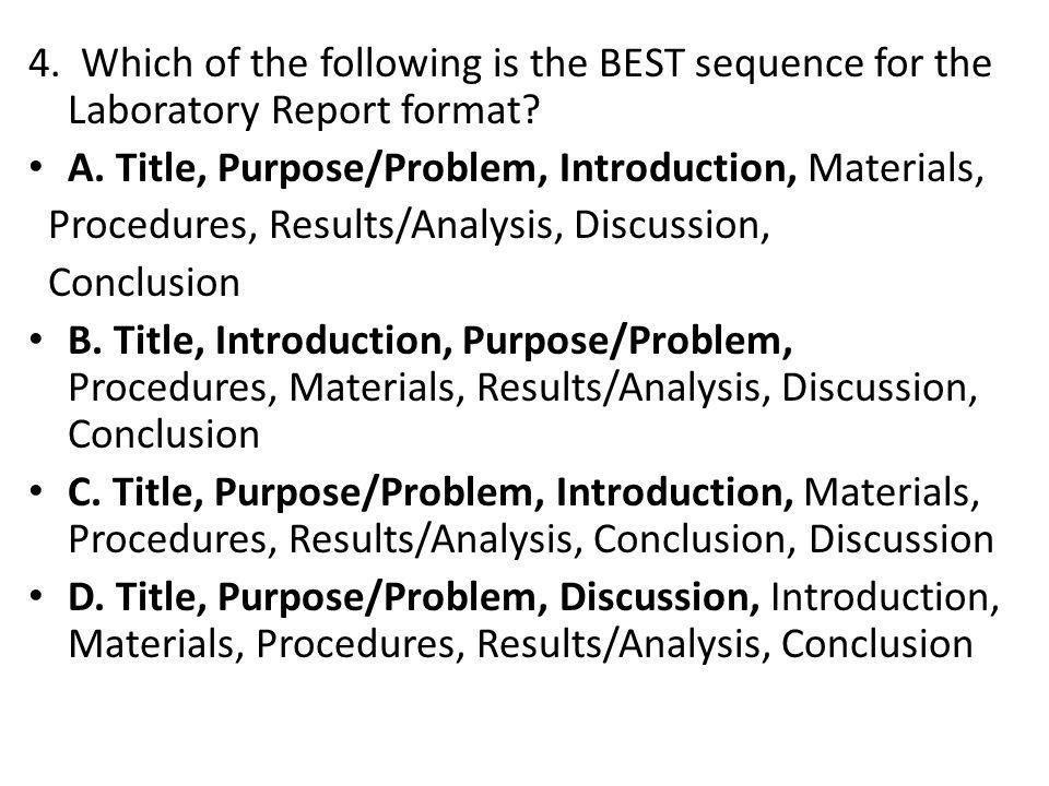 4. Which of the following is the BEST sequence for the Laboratory Report format