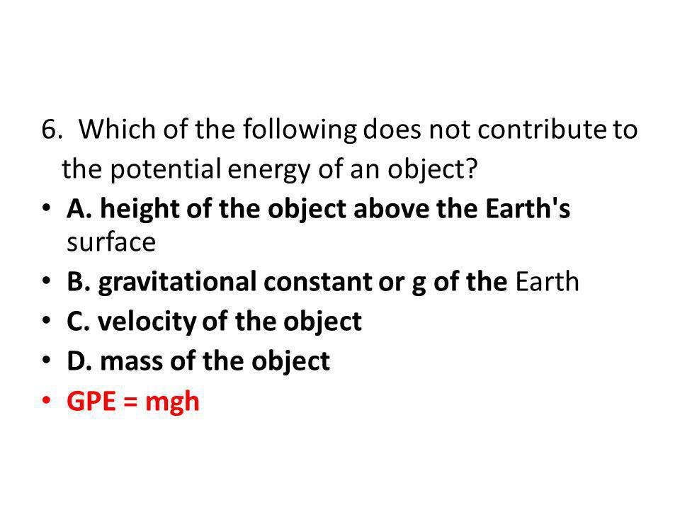 6. Which of the following does not contribute to