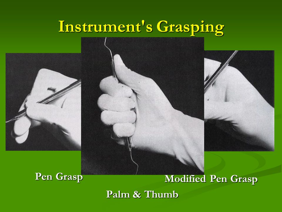 Instrument s Grasping Pen Grasp Modified Pen Grasp Palm & Thumb