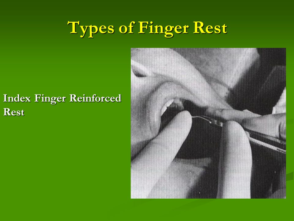 Types of Finger Rest Index Finger Reinforced Rest