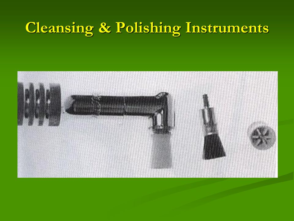 Cleansing & Polishing Instruments