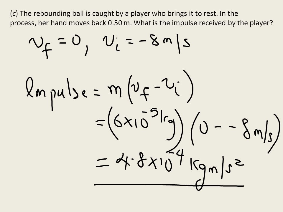 (c) The rebounding ball is caught by a player who brings it to rest