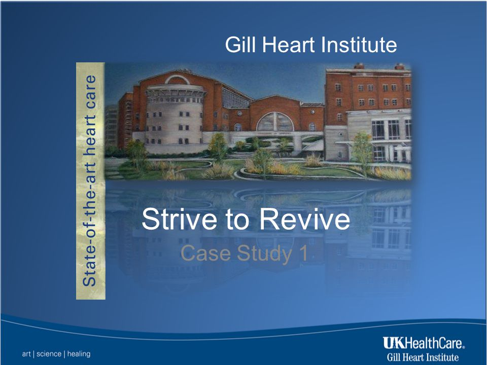 Gill Heart Institute Strive to Revive Case Study 1
