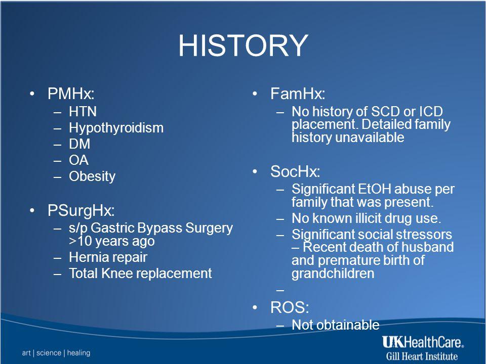 HISTORY PMHx: PSurgHx: FamHx: SocHx: ROS: HTN Hypothyroidism DM OA