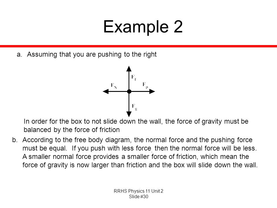 Example 2 Assuming that you are pushing to the right