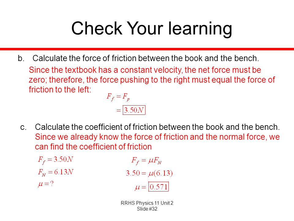 Check Your learning Calculate the force of friction between the book and the bench.