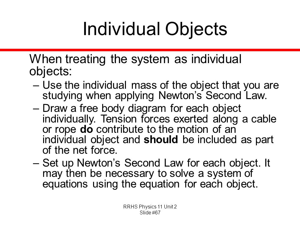 Individual Objects When treating the system as individual objects: