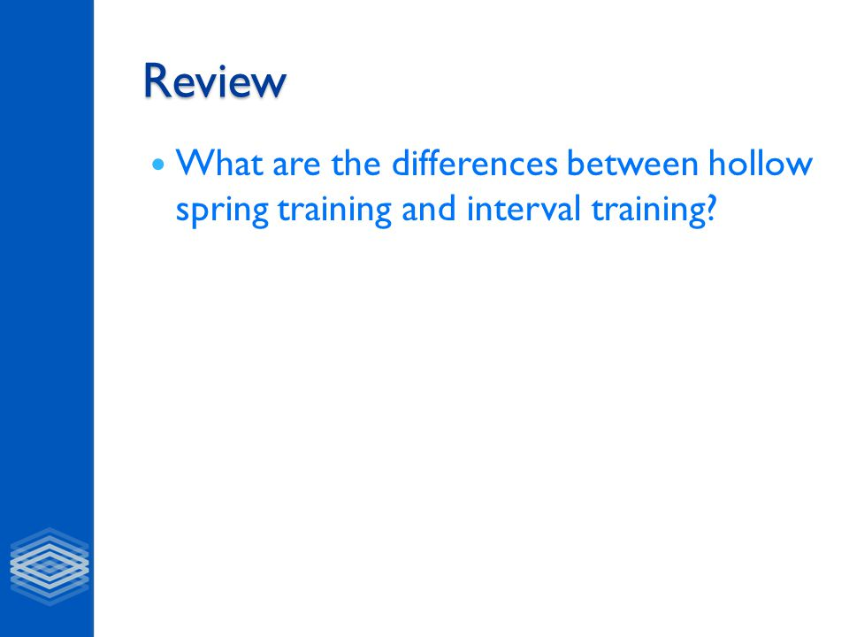 Review What are the differences between hollow spring training and interval training