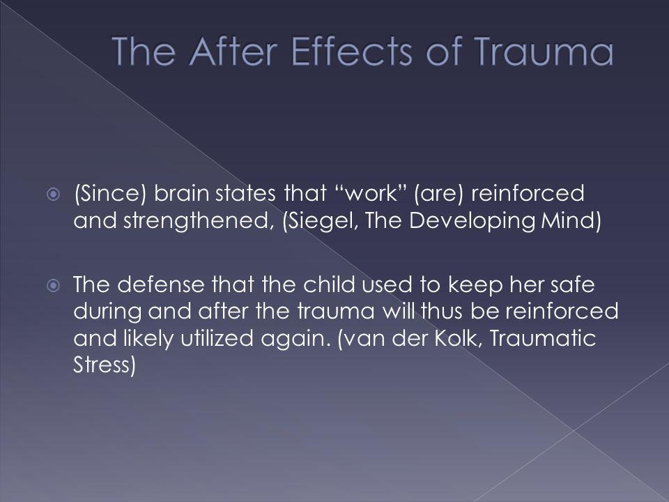 The After Effects of Trauma