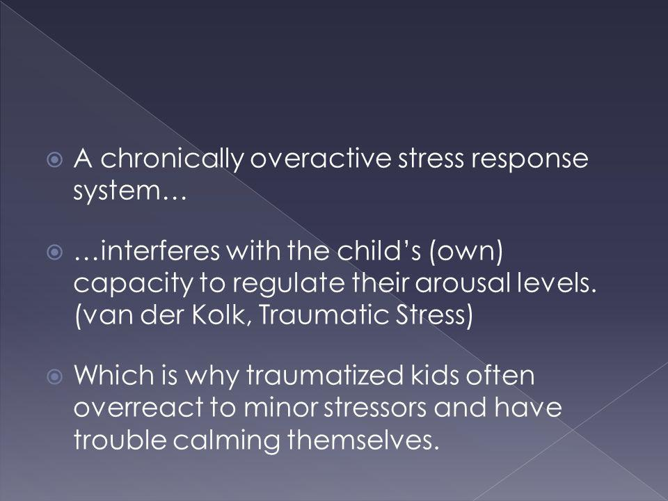 A chronically overactive stress response system…