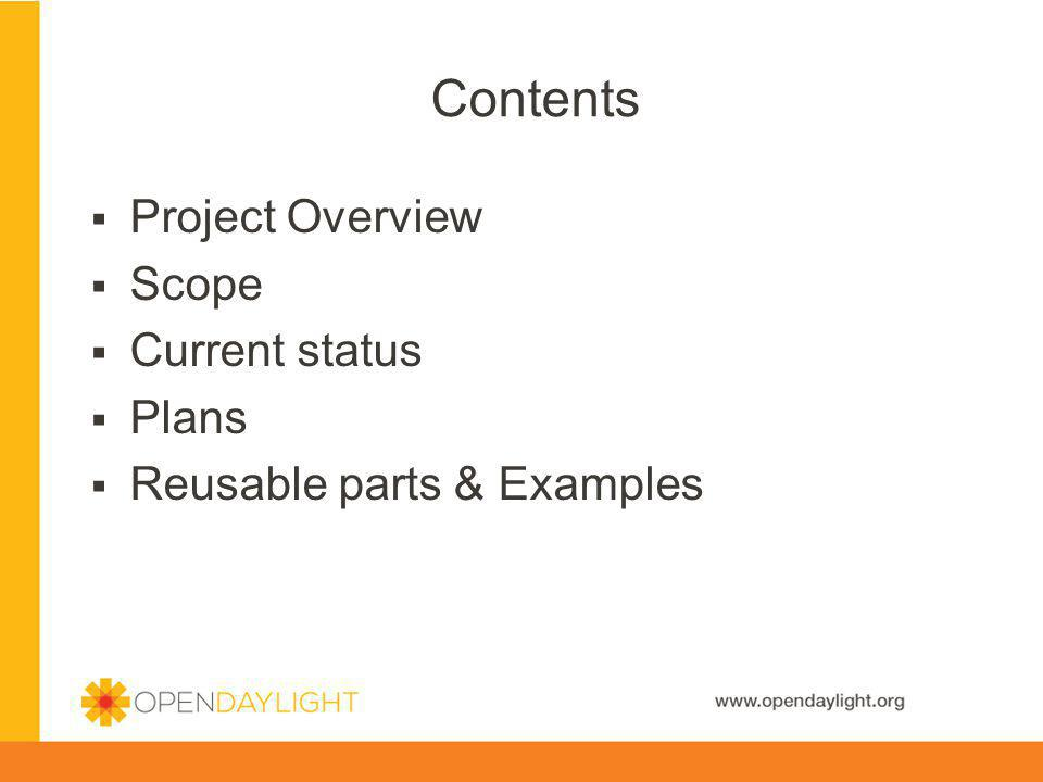 Contents Project Overview Scope Current status Plans
