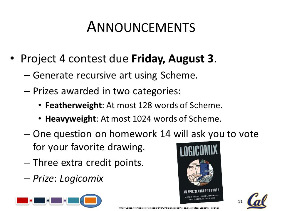 Announcements Project 4 contest due Friday, August 3.