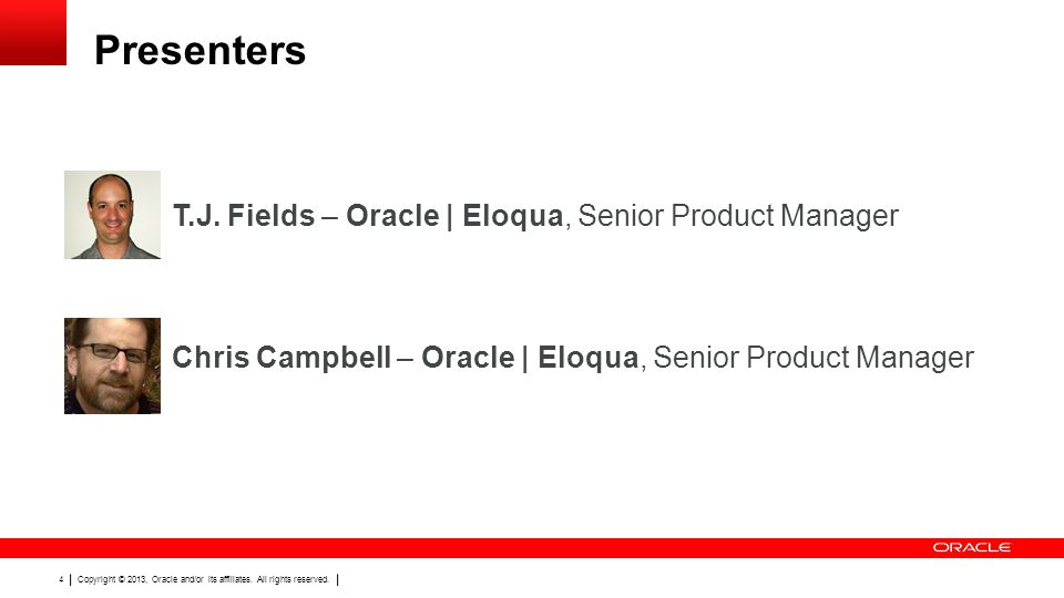 Presenters T.J. Fields – Oracle | Eloqua, Senior Product Manager