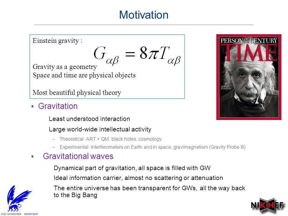 Motivation Gravitation Gravitational waves Einstein gravity :