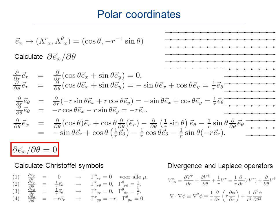 Polar coordinates Calculate Calculate Christoffel symbols