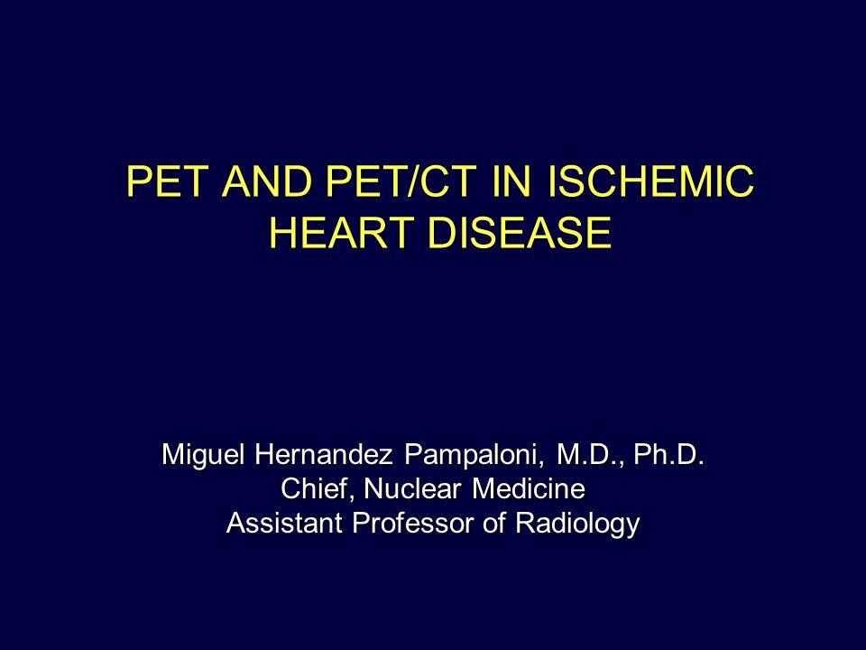 PET AND PET/CT IN ISCHEMIC HEART DISEASE