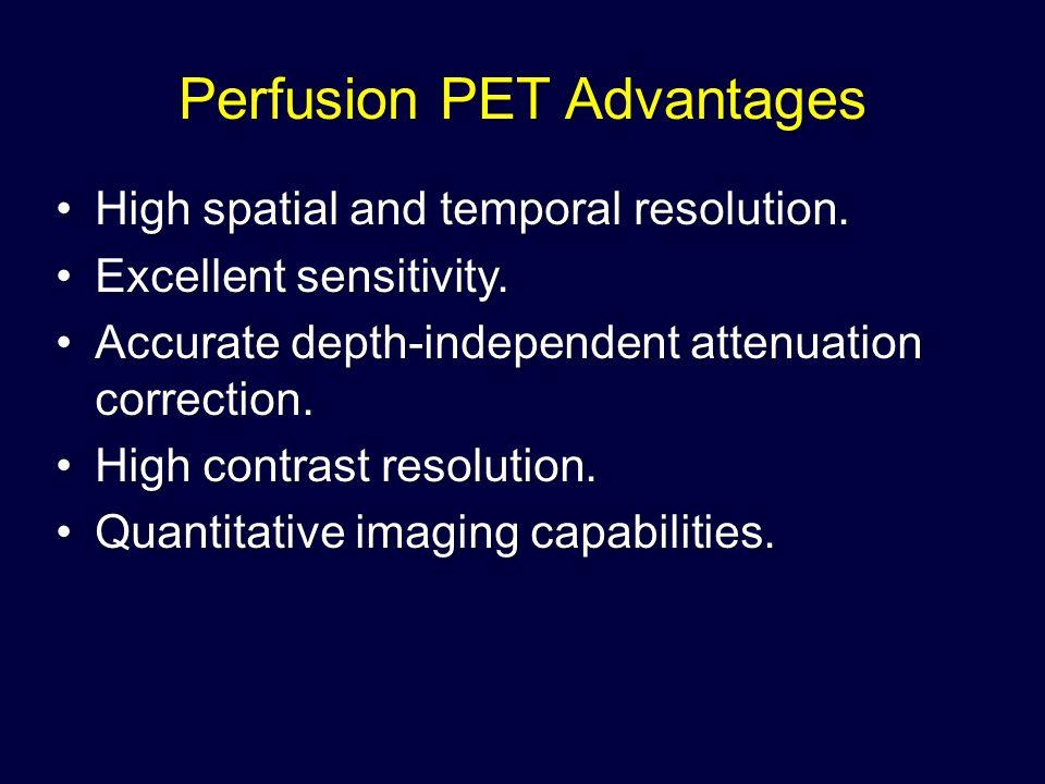 Perfusion PET Advantages