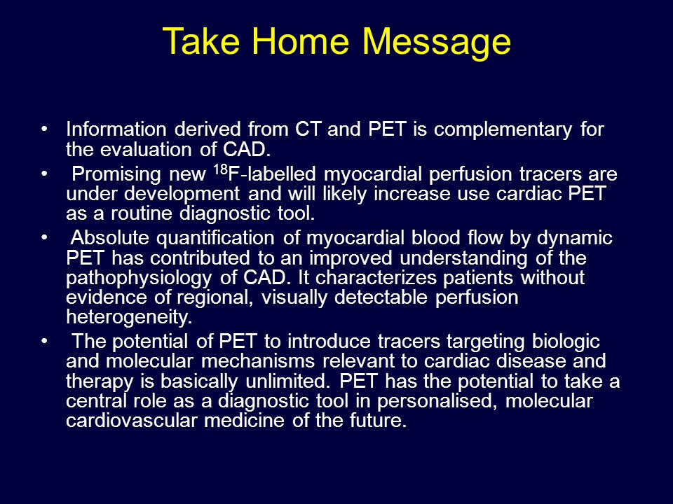 Take Home Message Information derived from CT and PET is complementary for the evaluation of CAD.