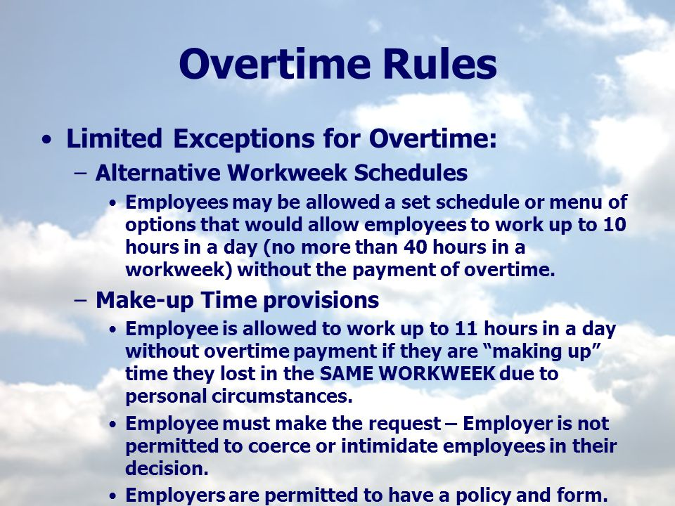 Overtime Rules Limited Exceptions for Overtime: