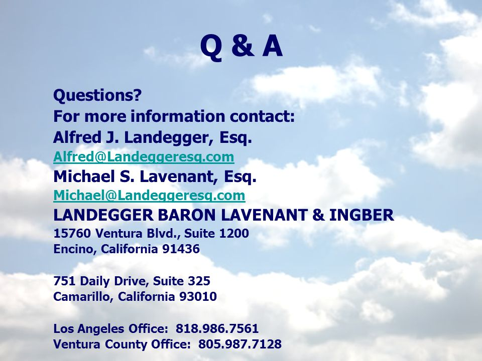 Q & A Questions For more information contact: