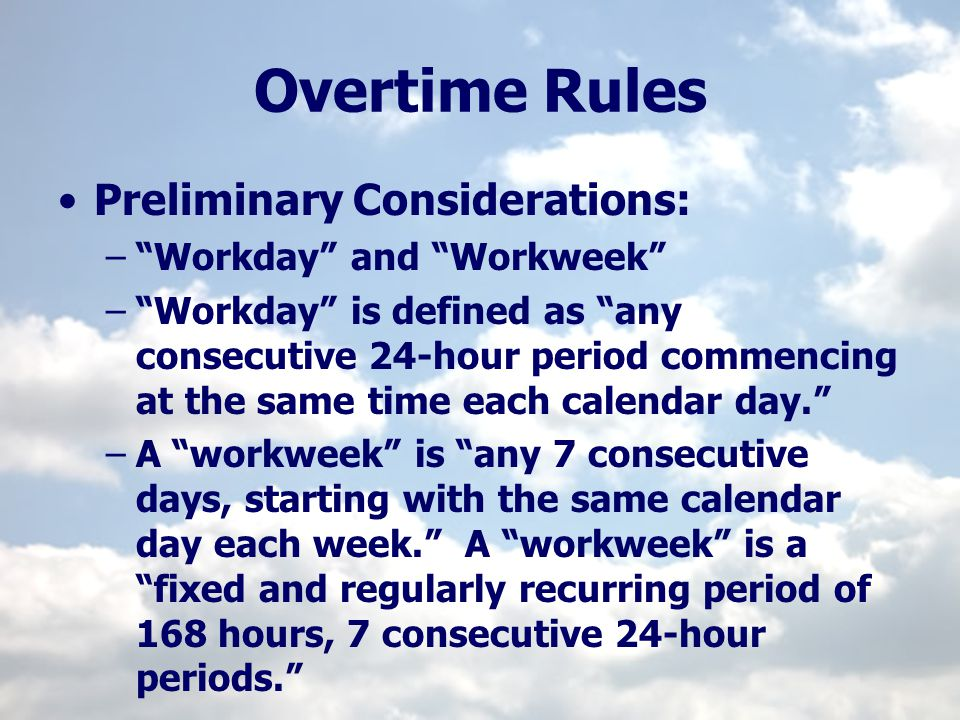 Overtime Rules Preliminary Considerations: Workday and Workweek
