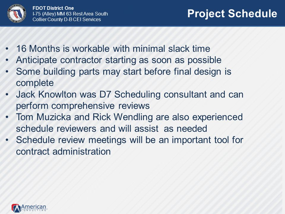 Project Schedule 16 Months is workable with minimal slack time