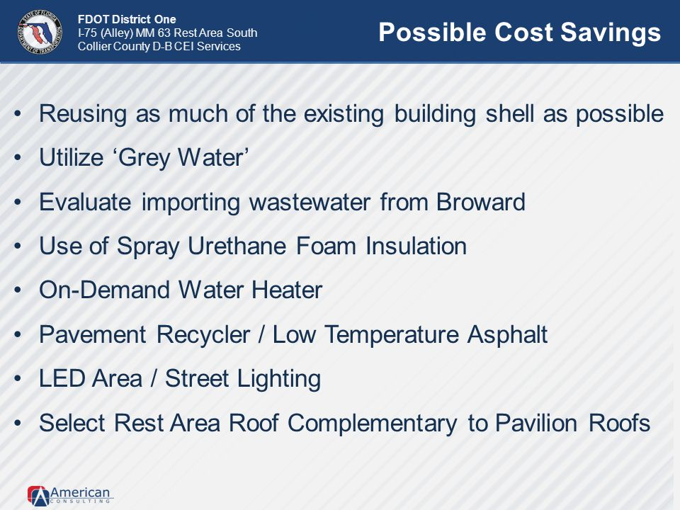 Possible Cost Savings Reusing as much of the existing building shell as possible. Utilize 'Grey Water'