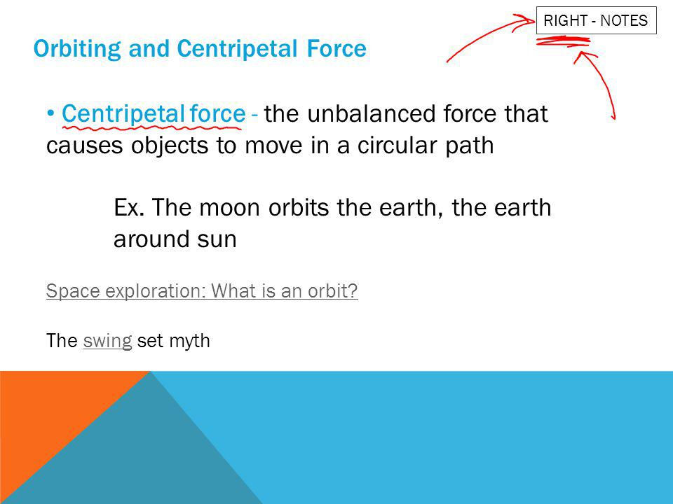 Orbiting and Centripetal Force