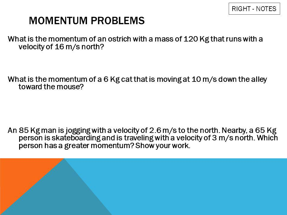 RIGHT - NOTES Momentum Problems.