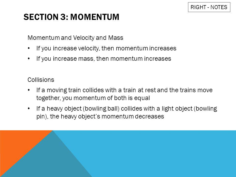 Section 3: Momentum Momentum and Velocity and Mass