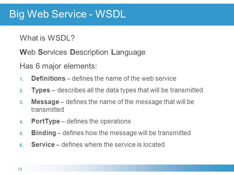 Big Web Service - WSDL What is WSDL Web Services Description Language