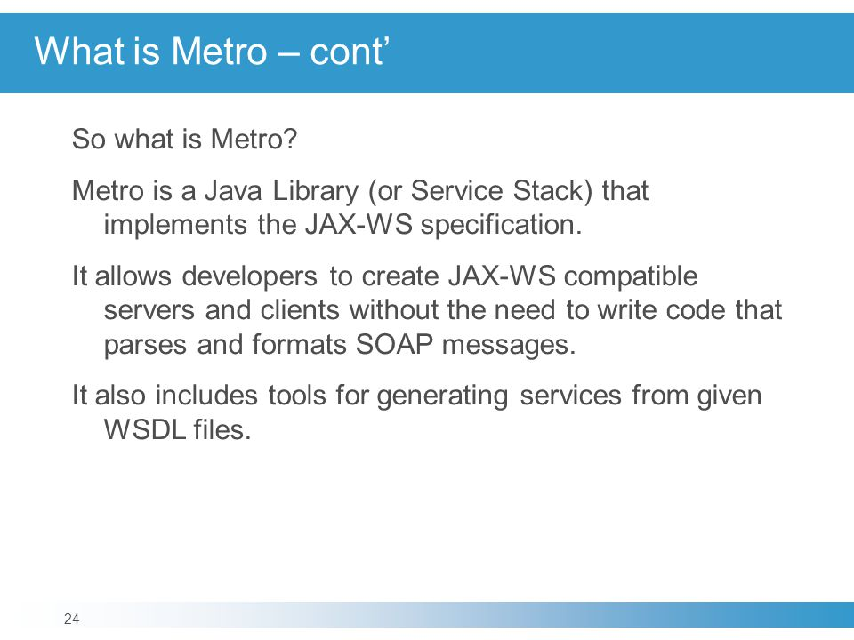 What is Metro – cont'