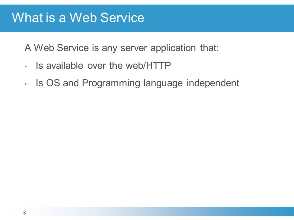 What is a Web Service A Web Service is any server application that: