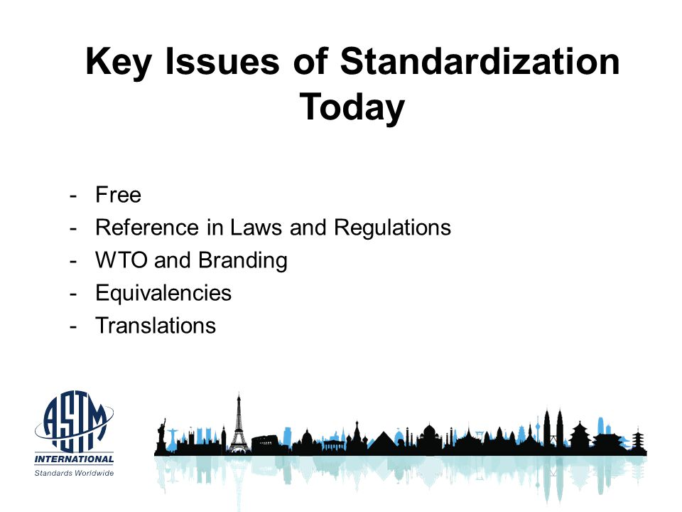 Key Issues of Standardization Today