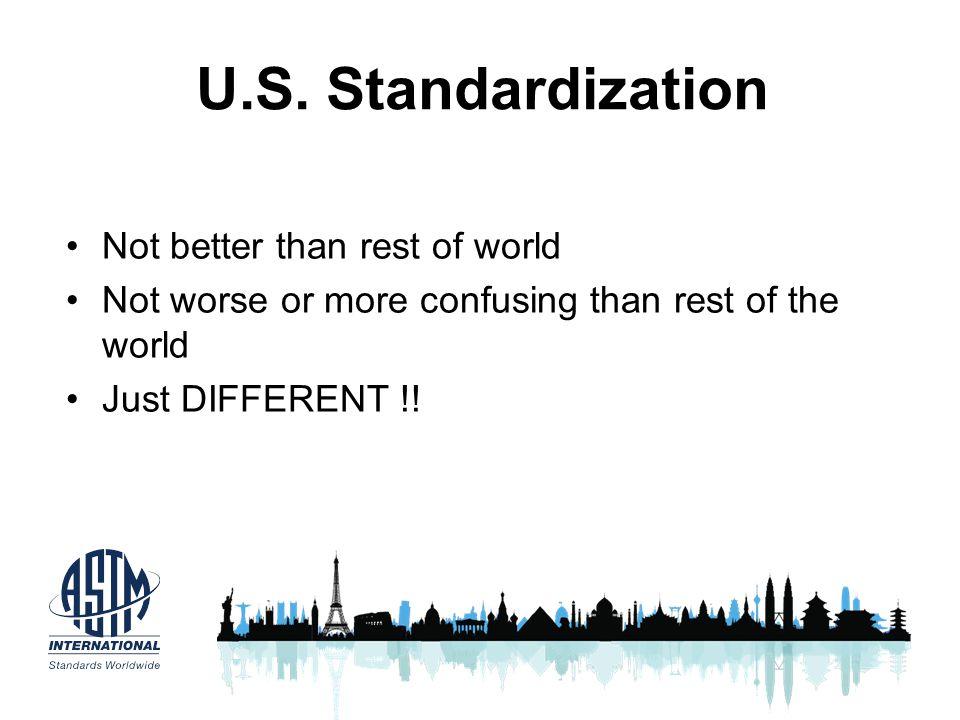 U.S. Standardization Not better than rest of world